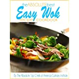 The Absolute Best Easy Wok Recipes Cookbook (English Edition)