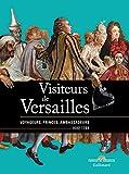 Visiteurs de Versailles - Voyageurs, princes, ambassadeurs (1682-1789)