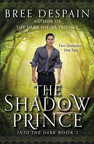 [(Into the Dark Book #1: The Shadow Prince)] [By (author) Bree Despain] published on (April, 2015)
