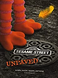 Sesame Street Unpaved: Scripts, Stories, Secrets and Songs by David Borgenicht (1999-03-15)