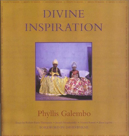 Divine Inspiration: From Benin to Bahia by Phyllis Galembo (1998-06-01)
