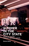 Summer In The City State: Ceuta To Tangier Through Fortress Europe by Eamonn Sheehy front cover