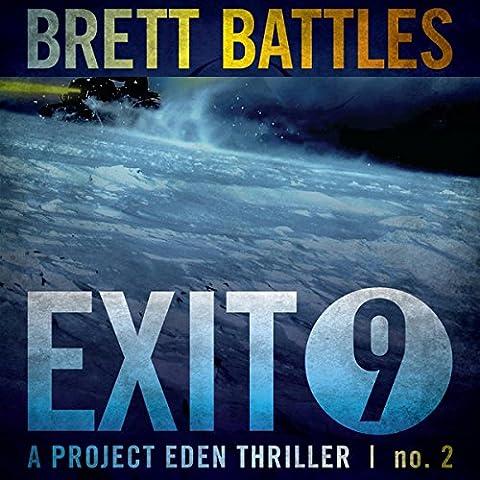 Exit 9: A Project Eden Thriller, Book 2