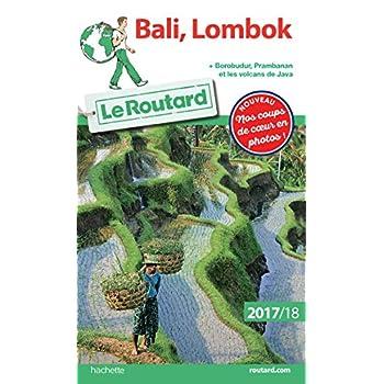 Guide du Routard Bali, Lombok 2017/18: + Borobudur, Prabanan et les volcans de Java