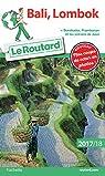 Guide du routard. Bali, Lombok   Borobudur, Prabanan et les volcans de Java. 2017-2018 par Guide du Routard