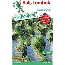 Guide du Routard Bali, Lombok 2017/18 : (+ Borobudur, Prabanan et les volcans de Java)