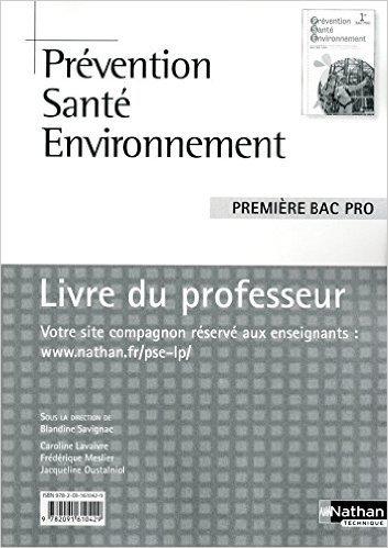Prévention Santé Environnement - 1ère Bac Pro de Caroline Lavaivre ,Frédérique Meslier ,Jacqueline Oustalniol ( 12 juin 2010 )