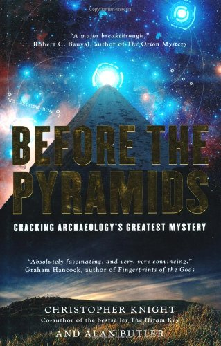 Before The Pyramids: Cracking Archaeology's Greatest Mystery.