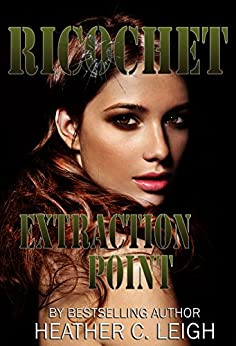 Ricochet: Extraction Point by [Leigh, Heather C.]