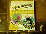 Web Wealth: How to Turn the World Wide Web into a Cash Hose for You and Your Business...Whatever You're Selling! by Jeffrey Lant (1-Sep-1996) Paperback