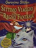 Scarica Libro Settimo viaggio nel regno della fantasia (PDF,EPUB,MOBI) Online Italiano Gratis
