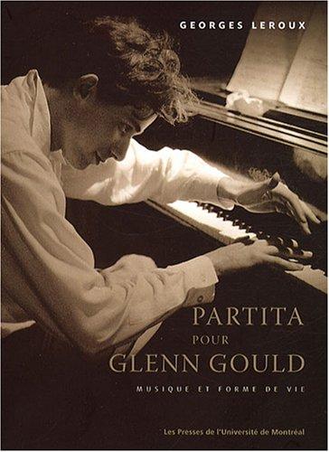 Partita pour Glenn Gould : Musique et forme de vie