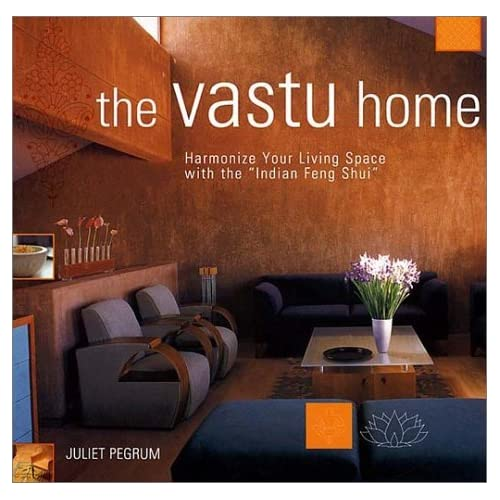 The Vastu Home: Harmonize Your Living Space with the Indian Feng Shui by Juliet Pegrum (2002-08-27)