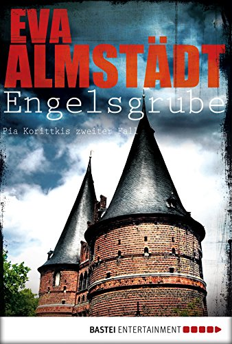 Engelsgrube: Pia Korittkis zweiter Fall (Kommissarin Pia Korittki 2) (German Edition)