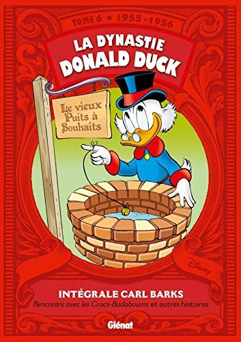 La Dynastie Donald Duck - Tome 06: 1955 / 1956 - Rencontre avec les Cracs-badaboums et autres histoires