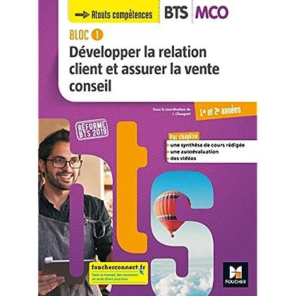BLOC 1 Développer la relation client et assurer la vente conseil BTS MCO 1&2 Éd. 2019 Manuel élève