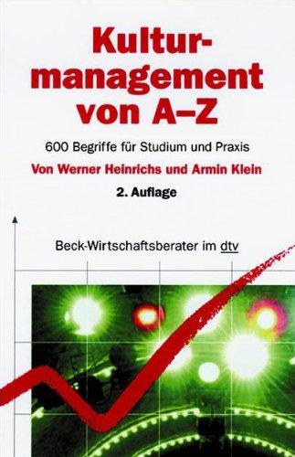 Kulturmanagement von A - Z: 600 Begriffe für Studium und Praxis