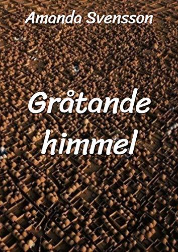 Gråtande himmel (Finnish Edition) por Amanda Svensson