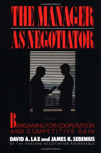 The Manager as Negotiator: Bargaining for Co-operation and Competitive Gain