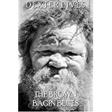 THE BROWN BAGIN BLUES  - A day in the life of a mentally disturbed homeless man - Based on a true story - Alcoholism Memoirs - Alcohol Abuse: Alcohol abuse ... (Short Stories Book 1) (English Edition)