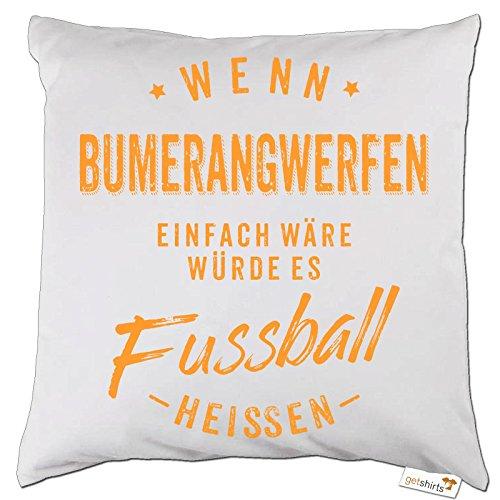 getshirts - RAHMENLOS® Geschenke - Kissen - Wenn Bumerangwerfen einfach wäre würde es Fussball heissen - orange - weiss uni