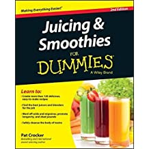 Juicing and Smoothies For Dummies by Pat Crocker (2015-05-18)