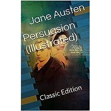 Persuasion (Illustrated): Classic Edition (English Edition)