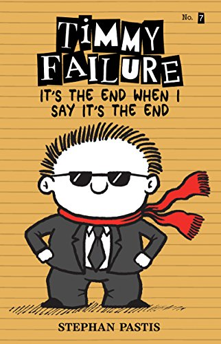 Timmy Failure: It's the End When I Say It's the End por Stephan Pastis