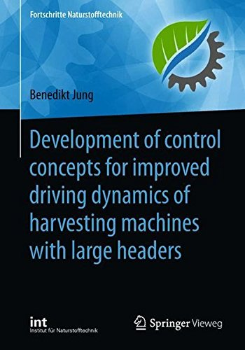 Development of control concepts for improved driving dynamics of harvesting machines with large headers (Fortschritte Naturstofftechnik) Entwurf-motor