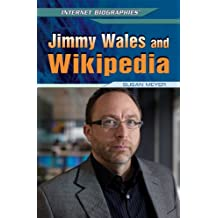 Jimmy Wales and Wikipedia (Internet Biographies)