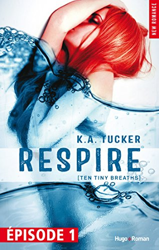 Couverture du livre Respire Episode 1 (Ten tiny breaths) (gratuit)