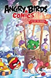 Angry Birds Comics Vol. 4: Fly Off The Handle (Angry Birds Comics (2016-))