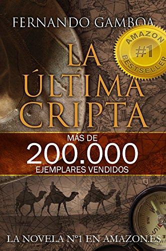 LA ÚLTIMA CRIPTA: La novela Nº1 en Amazon España (Las aventuras de Ulises Vidal) por Fernando Gamboa
