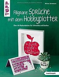 Filigrane Sprüche mit dem Hobbyplotter (kreativ.kompakt): Mit über 40 Plotterdateien für Silhouette und Brother zum Download