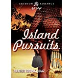 [( Island Pursuits - Greenlight [ ISLAND PURSUITS - GREENLIGHT ] By Rodney-Diaz, Heather ( Author )Jun-04-2012 Paperback By Rodney-Diaz, Heather ( Author ) Paperback Jun - 2012)] Paperback