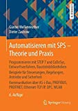 Automatisieren mit SPS - Theorie und Praxis: Programmieren mit STEP 7 und CoDeSys, Entwurfsverfahren, Bausteinbibliotheken Beispiele für Steuerungen, ... PROFINET, Ethernet-TCP/IP, OPC , WLAN - Günter Wellenreuther, Dieter Zastrow