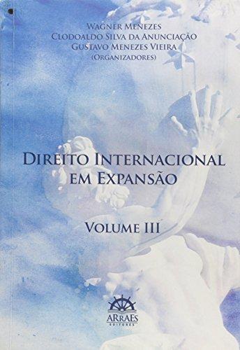 Direito Internacional em Expansão - Volume 3