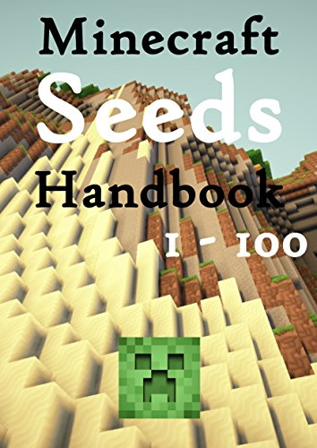 Minecraft Seeds Handbook : Seeds 1 - 100, Minecraft 1.12, Unofficial (English Edition)