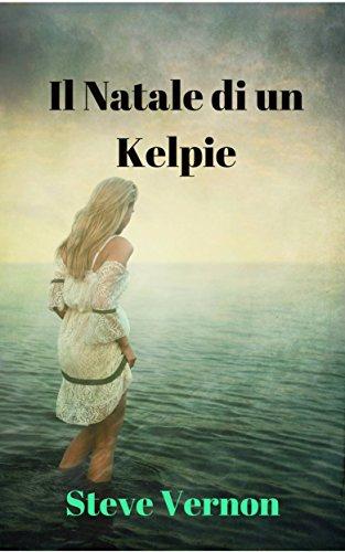 scaricare ebook gratis Il Natale di un Kelpie PDF Epub