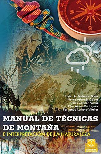 Manual de técnicas de montaña e interpretación de la naturaleza (Bicolor) (Trekking/Orientación nº 67) por Fernando Lampre Vitaller