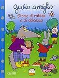 Scarica Libro Giulio Coniglio storie di rabbia e dolcezza Ediz illustrata (PDF,EPUB,MOBI) Online Italiano Gratis