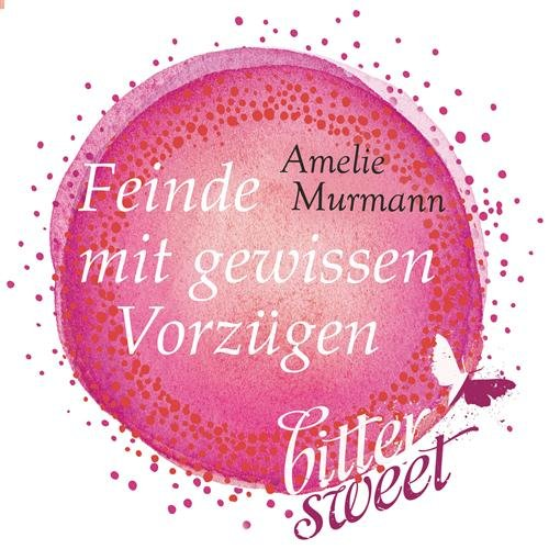Buchseite und Rezensionen zu 'Feinde mit gewissen Vorzügen (BitterSweets)' von Amelie Murmann