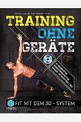 Training ohne Geräte: Fit mit dem 3D-System (Trainieren mit dem eigenen Körpergewicht) [Buch inkl. Trainings-DVD] Taschenbuch