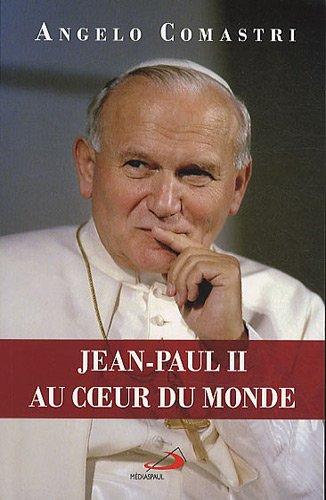 Jean-Paul II au Coeur du Monde