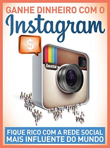 Guia Como Ganhar Dinheiro com Instagram (Portuguese Edition) por On Line Editora