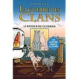3. La guerre des Clans version illustrée : Le retour du guerrier