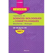 Réussir l'épreuve de sciences biologiques et cosmétologiques CAP/BP/Bac Pro/BTS 2e année : Tome 2, Biochimie-biologie