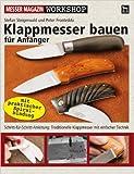 Klappmesser bauen fŸr AnfŠnger: Schritt-fŸr-Schritt-Anleitung: Traditionelle Klappmesser mit einfacher Technik (Messer Magazin Workshop) ( 30. April 2009 )
