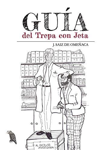 Guía del Trepa con Jeta por José Antonio Saiz de Omeñaca