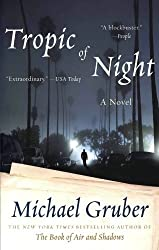Tropic of Night: A Novel (Jimmy Paz) by Michael Gruber (2008-12-30)